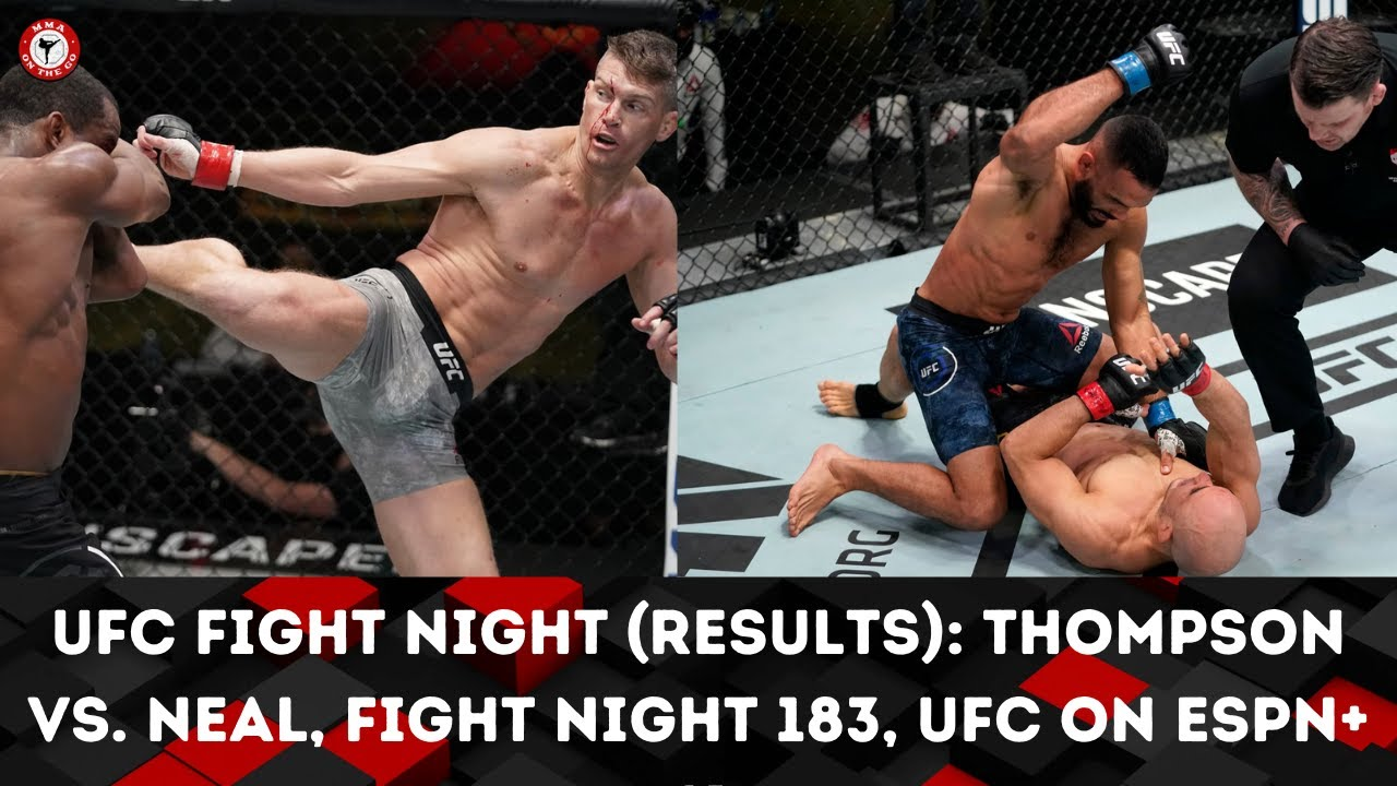 Ufc Fight Night Results Thompson Vs Neal Fight Night 183 Ufc On Espn 41 Youtube