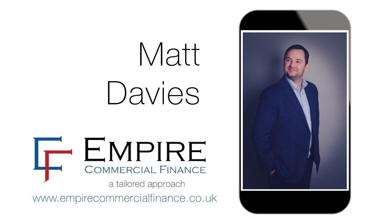 Empire Commercial Finance - Matt Davies | 01244 470 250