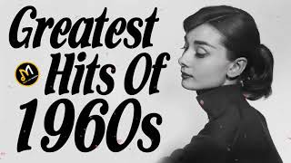 Top Songs Of 1960s - Greatest 60s Music Hits - Golden Oldies Greatest Hits Of 60s Songs Playlist