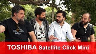 Toshiba Satellite Click Mini İncelemesi (Emrah Kaman İçerir!)