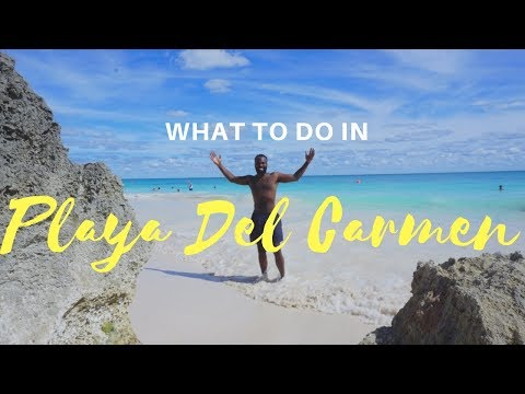 Playa del Carmen Mexico | Top Things To Do