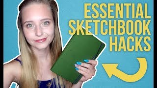 7 ESSENTIAL SKETCHBOOK HACKS TO MAKE YOUR LIFE EASIER
