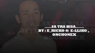 Sa Tra Bisa (e-ricko ft e-llyk, onchonex)