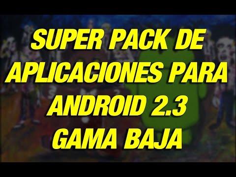 Super Pack De Aplicaciones Para Android 2.3 Gama Baja 2019