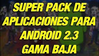 Super Pack de aplicaciones para Android 2.3 Gama Baja
