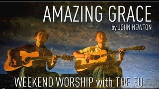 Weekend Worship - Amazing Grace (John Newton)