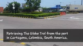 The Globe Trol arrives in Colombia, South America