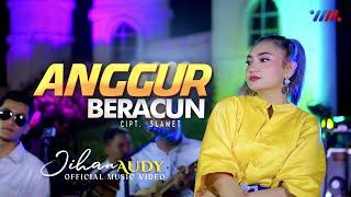 Download JIHAN AUDY ft WAHANA MUSIK | ANGGUR BERACUN | Official Music Video