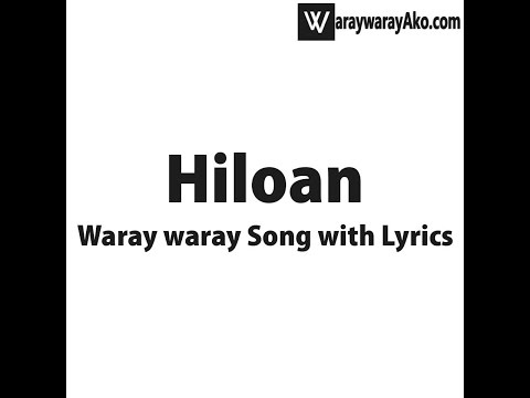 Waray waray Song Hiloan with Lyrics