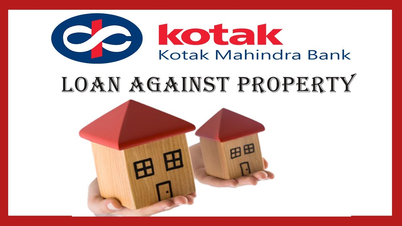 Loan Against Property Kotak Mahindra Bank