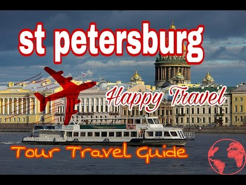 Saint Petersburg Tour Travel Guide