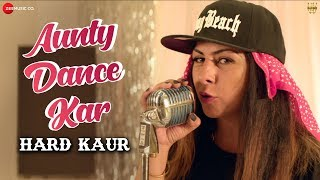 Aunty Dance Kar - Hard Kaur Mp3 Song Download
