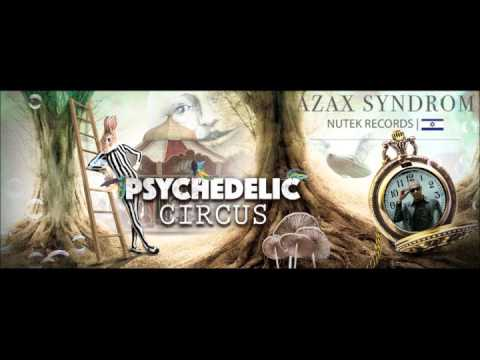 Psychedelic Circus Festival 2016 - Promo Set - AZAX SYNDROM