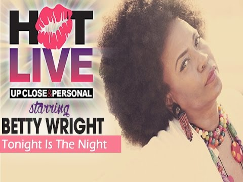 "Betty Wright - ""Tonight Is The Night"" (Hot Live)"