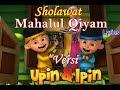 Download lagu Sholawat Mahalul Qiyam Nissa Sabyan Lyrics Cover Upin Ipin Nissa Sabyan Mahalul Qiyam Lirics Mp3