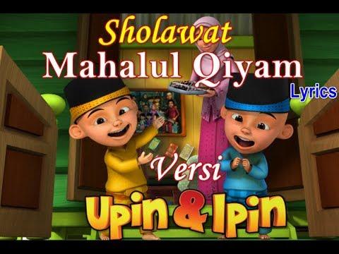 Sholawat Mahalul Qiyam Nissa Sabyan Lyrics Cover Upin Ipin | Nissa Sabyan Mahalul Qiyam Lirics