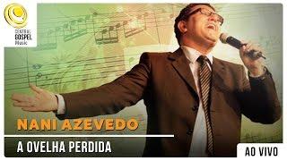 Nani Azevedo - A Ovelha Perdida - DVD Hinos Inesquecíveis