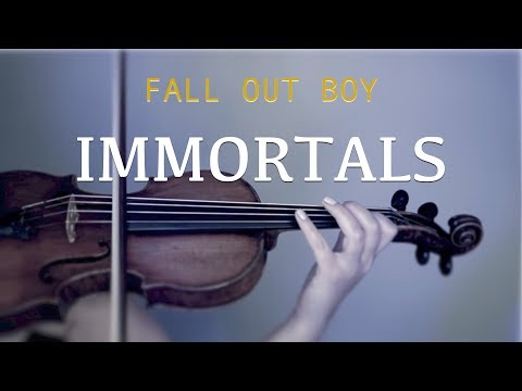 Fall Out Boy - Immortals for violin and piano (COVER)