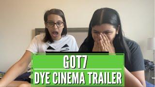 GOT7 'DYE' CINEMA TRAILER REACTION!!!
