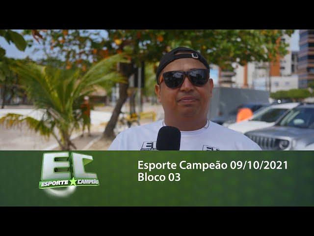 Esporte Campeão 09/10/2021 - Bloco 03