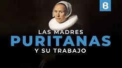 ¿Cómo las MUJERES puritanas desempeñaban su labor de MADRES? | BITE