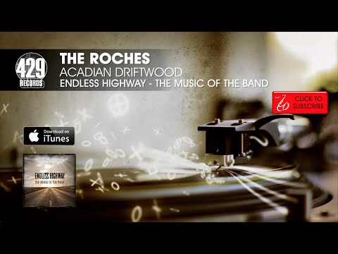 The Roches  Acadian Driftwood  Endless Highway: The Music of The Band