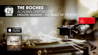 The Roches - Acadian Driftwood - Endless Highway: The Music of The Band