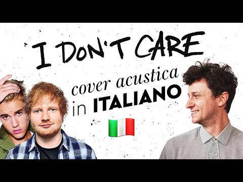 I DON'T CARE In ITALIANO 🇮🇹 Ed Sheeran, Justin Bieber Cover