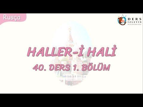 HALLER - İ HALİ 40.DERS 1.BÖLÜM (RUSÇA)