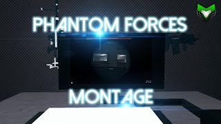 Phantom Forces Montage (ROBLOX) 60fps