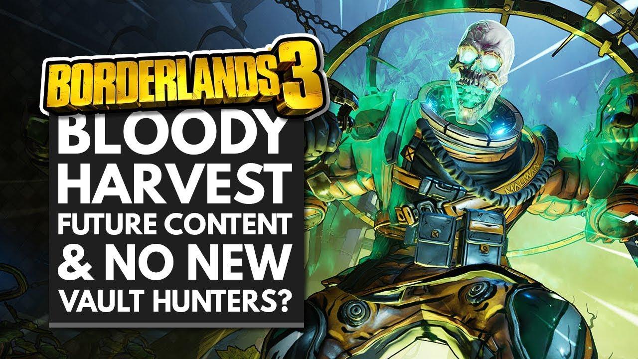 BORDERLANDS 3 | Bloody Harvest Details, Future Content Plans & No New Vault Hunters? thumbnail