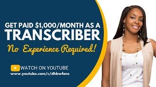Get Paid $1000/Mth To Transcribe Audio Files - No Experience or Fees!