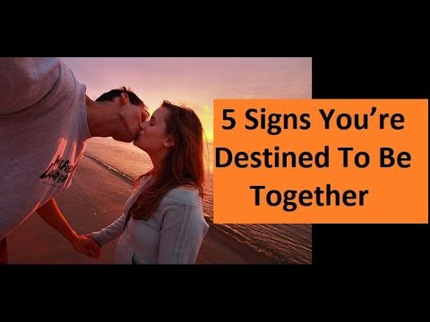 5 Signs You're Destined To Be Together