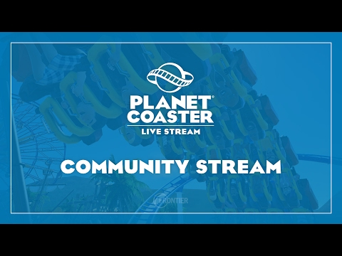 Planet Coaster  Community Stream w David Bamber
