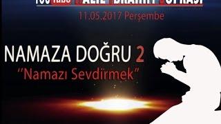 Halil İbrahim Sofrası - Namazı Sevmek ve Sevdirmek  11.05.2017