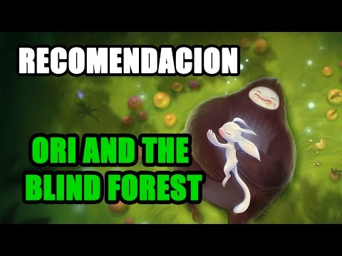 Recomendacion: Ori And The Blind Forest