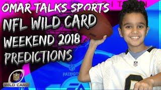 NFL Wild Card Weeknd 2018 Predictions 🏈 : Omar Talks Sports