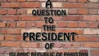 A Question to Mr. Asif  Ali Zardari