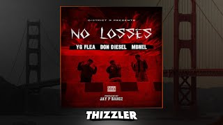 YG Flea x Don Diesel x MBNel - No Losses (Prod. Jay P Bangz) [Thizzler.com Exclusive]