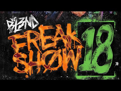 FREAK SHØW VOL.18 (DJ BL3ND)