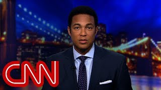 Don Lemon to Trump: What grade are you in?