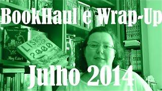 BookHaul e Wrap-Up de Julho 2014