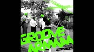Groove Armada - House With Me (Original Mix)