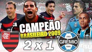 Flamengo 2 x 1 Grêmio | EDIÇÃO ESPECIAL | Brasileiro 2009 - Melhores Momentos