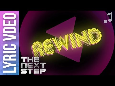 """Rewind"" Lyric Video - Songs from The Next Step"
