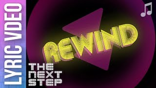 "The Next Step - ""Rewind"" Lyric Video"