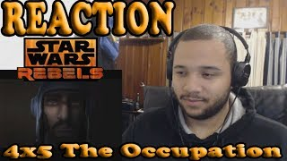 Star Wars Rebels Season 4 Episode 5 REACTION!!! - The Occupation