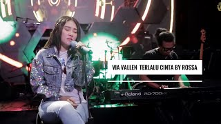 via vallen terlalu cinta by rossa cover version