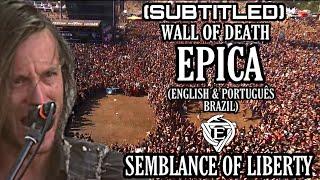 EPICA - WALL OF DEATH SEMBLANCE OF LIBERTY (LEGENDADO ENGLISH & PORTUGUÊS BRAZIL)