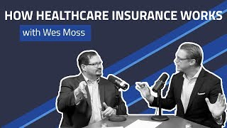 Understanding How US Healthcare Insurance Works | Wes Moss | Affordable Care Act